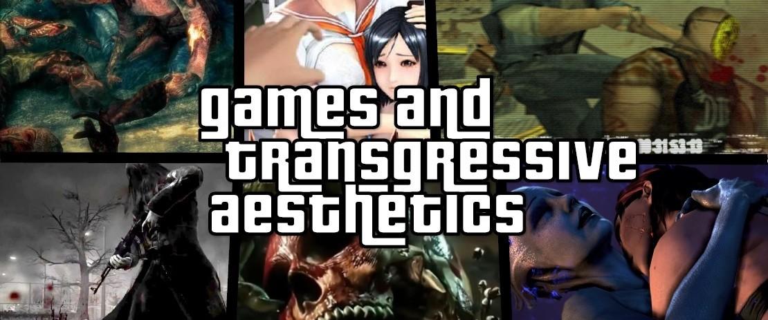 Games and Transgressive Aesthetics